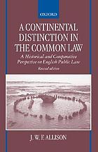 A continental distinction in the common law : a historical and comparative perspective on English public law