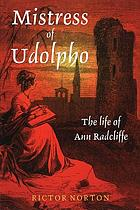 Mistress of Udolpho : the life of Ann Radcliffe