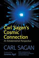 Carl Sagan's cosmic connection : an extraterrestrial perspective