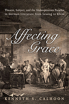 Affecting grace : theatre, subject, and the Shakespearean paradox in German literature from Lessing to Kleist