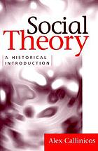 Social theory : a historical introduction