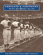 Pennants & pinstripes : the New York Yankees, 1903-2002