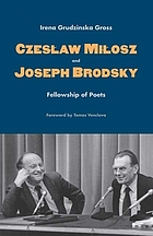 Czesław Miłosz and Joseph Brodsky : fellowship of poets