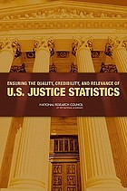 Ensuring the quality, credibility, and relevance of U.S. justice statistics