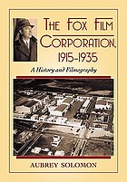 The Fox Film Corporation, 1915-1935 : a history and filmography