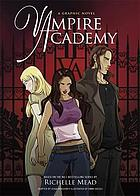 Vampire Academy : a graphic novel