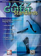 Jazz guitar standards : a complete approach to playing tunes.