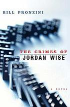 The crimes of Jordan Wise : a novel