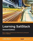 Learning SaltStack : build, manage, and secure your infrastructure by utilizing the power of SaltStack