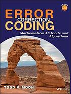 Error correction coding : mathematical methods and algorithms