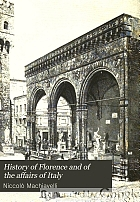 History of Florence and of the affairs of Italy : from the earliest times to the death of Lorenzo the Magnificent
