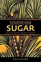 Sovereign sugar : industry and environment in Hawaiʻi