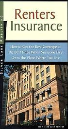 Renters insurance : how to get the best coverage at the best price when someone else owns the place where you live.