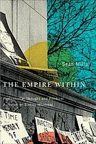 The empire within : postcolonial thought and political activism in sixties Montreal