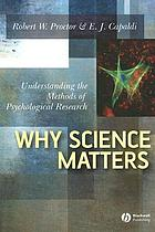 Why science matters : understanding the methods of psychological research