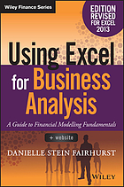 Using Excel for business analysis : a guide to financial modelling fundamentals