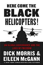 Here come the black helicopters! : UN global governance and the loss of freedom