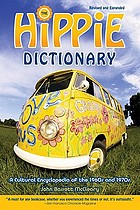 The hippie dictionary : a cultural encyclopedia (and phraseicon) of the 1960s and 1970s