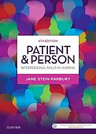 Patient and person : interpersonal skills in nursing
