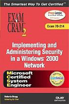 Implementing and administering security in a Windows 2000 network