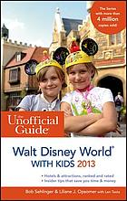 The unofficial guide to Walt Disney World with kids, 2013