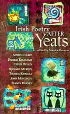 Irish poetry after Yeats : seven poets