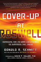 Cover-up at Roswell : exposing the 70-year conspiracy to suppress the truth