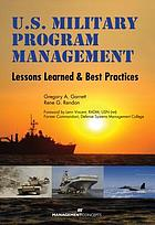 U.S. military program management : lessons learned and best practices