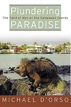 Plundering paradise : the hand of man on the Galapagos islands