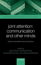 Joint attention : communication and other minds : issues in philosophy and psychology