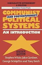 Communist and postcommunist political systems : an introduction.