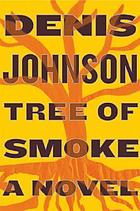 Tree of smoke : [a novel]
