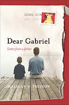 Dear Gabriel : letter to an autistic son
