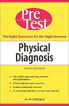 Physical diagnosis : pretest, self-assessment, and review