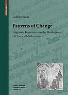 Patterns of change : linguistic innovations in the development of classical mathematics
