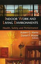 Indoor work and living environments : health, safety and performance