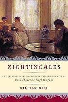 Nightingales : the extraordinary upbringing and curious life of Miss Florence Nightingale