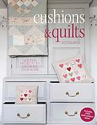 Cushions & quilts : quilting projects to decorate your home