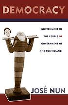 Democracy : government of the people or government of the politicians?