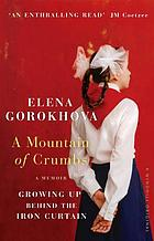 A mountain of crumbs : growing up behind the iron curtain