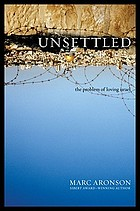 Unsettled : the problem of loving Israel