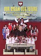 Our dream, our future : a history of the Midland-Bellevue Polish community, 1950-2006