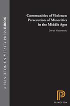 Communities of violence : persecution of minorities in the Middle Ages