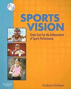 Sports vision : vision care for the enhancement of sports performance