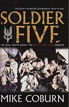 Soldier five : the real truth about the Bravo Two Zero mission