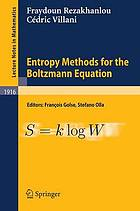 Entropy methods for the Boltzmann equation : lectures from a special semester at the Centre Émile Borel, Institut H. Poincaré, Paris, 2001.