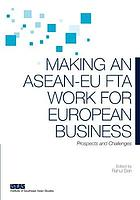 Making an ASEAN-EU FTA work for European business : prospects and challenges