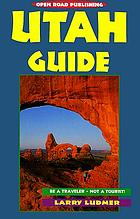 Utah guide : be a traveler, not a tourist
