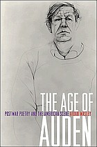 The age of Auden : postwar poetry and the American scene