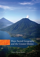 Maya sacred geography and the creator deities